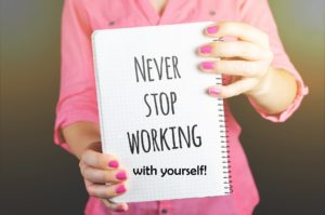Block med text: Never stop working with yourself!